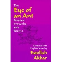 Eye of an Ant, Persian Proverbs and Poems,The (Paperback)