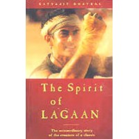 The Spirit of Lagaan - by Satyajit Bhatkal