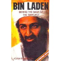 Bin Laden - Behind the Mask of the Terrorist by Adam Robinson