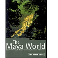 Rough Guide to The Maya World