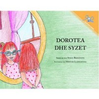 Dorothy And The Glasses / Dorotea dhe syzet (Paperback) - Albanian