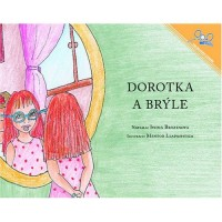 Dorothy And The Glasses / Dorotka a bryle (Paperback) - Czech