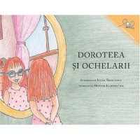 Dorothy And The Glasses / Doroteea Si Ochelarii (Paperback) - Romanian