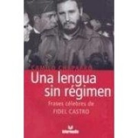 Una Lengua Sin Regimen de Fidel Castro / Fidel Castro's Memorable Saying (PB)