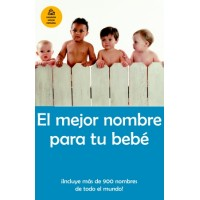 El mejor nombre para tu bebe / The Best Names for Your Baby (PB)