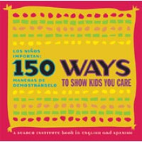 150 Ways to Show Kids You Care (Paperback)