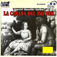 La Cabana Del Tio Tom / Uncle Tom's Cabin (Audio CDs)