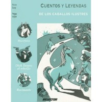 Cuentos Y Relatos De Caballos Ilustres / Tales and Legends of Famous Horses (PB)