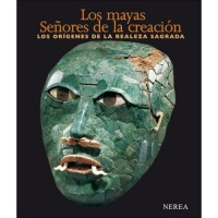Los Mayas: Senores De La Creacion / Lords of Creation
