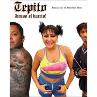Tepito ¡bravo el barrio! / Tepito, Brave i nthe Neighborhood!