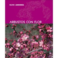 Arbustos Con Flor / Flowering Shrubs