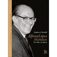 Alfonso Lopez Michelsen / Alfonso Lopez: His Life, His Story