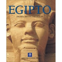 Egipto: Dioses, Mitos y Religion / Egypts: Gods, Myths, and Religion