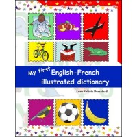 My First English - French Illustrated Dictionary by Anne Val�rie Dorsainvil