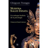 Nuestra salud innata: Un enfoque budista de la psicologia / The Sanity We Are Born With: A Buddhist
