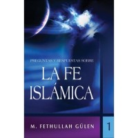 Preguntas Y Respuestas Sobre La Fe Islamica, Vol. 1 / Questions and Answers About Islam, Vol. 1