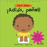 Adios, panal! (Buenos habitos) (Hardcover) / Bye Bye Diapers!