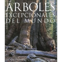 Arboles excepcionales del mundo (Hardcover) / Remarkable Trees of the World