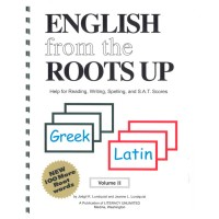 English from the Roots Up - Help for Reading, Writing, Spelling, and S.A.T. Scores (Spiralbound)