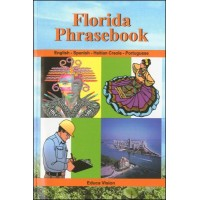 Florida Phrasebook: English - Spanish - Haitian Creole - Portuguese
