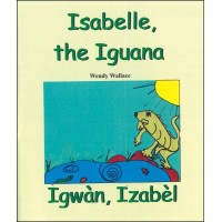 Isabelle The Iguana / Igwan, Izabel in English & Haitian Creole by Wendy Wallace