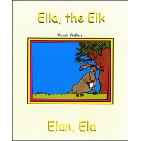 Ella, the Elk / Elan, Ela - in English & Haitian-Creole by Wendy Wallace
