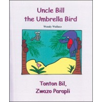 Uncle Bill the Umbrella Bird in English & Haitian Creole by Wendy Wallace