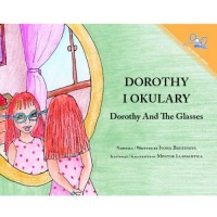 Dorothy And the Glasses / Dorothy I Okulary (Paperback) - Polish and English