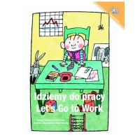 Let's Go To Work / Idziemy do pracy (Paperback) - Polish and English