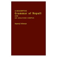 A Descriptive Grammar of Nepali and an Analyzed Corpus (Paperback)