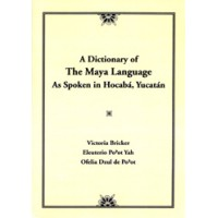 A Dictionary of the Maya Language: As Spoken in Hocaba, Yucatan (Paperback)