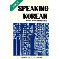 Speaking Korean: Book III, A Guide to Chinese Characters