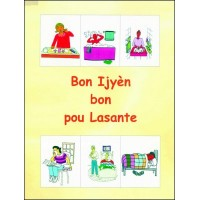 Bon Ijyèn Pote Lasante/ Good Hygiene for good Health