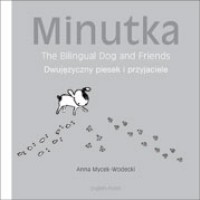 Minutka: The Bilingual Dog and Friends (Polish-English) (Hardcover)