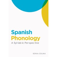 Spanish Phonology A Syllabic Perspective