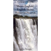 A Language of Zimbabwe: Shona-English / English-Shona Dictionary and Phrasebook