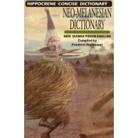 Neo-Melanesian Dictionary (New Guinea Pidgin-English) - Hippocrene Concise Dictionary