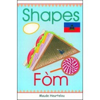 Shapes / Fòm in English & Haitian-Creole by Maude Heurtelou