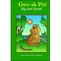 Big and Small / Gwo ak Piti in English & Haitian-Creole by Malisa Makso & Faye Maignant