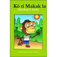 The Little Monkey's Body / Kò ti makak la in English & Haitian-Creole by Malisa Makso