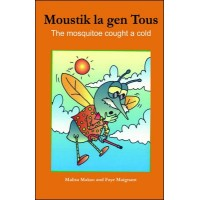 The Mosquito Who Caught a Cold / Moustik la gen tous in English & Haitian-Creole by Malisa Makso