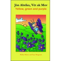 Apricot, Green and Purple/ Jòn abriko, vèt ak mov in English & Haitian-Creole by Malisa Makso