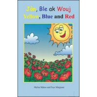 Yellow, Blue and Red/ Jòn, ble ak wouj in English & Haitian-Creole by Malisa Makso