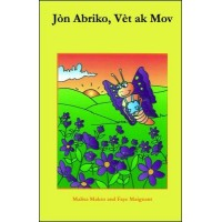 Jon Abriko, Vet ak Mov (Apricot, Green and Purple) in Haitian-Creole only by Malisa Makso
