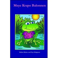 Msye Krapo Balonnen (Mr. Frog is Full) in Creole only by Malisa Makso