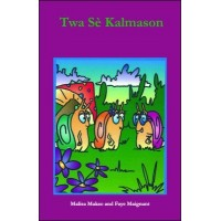 Twa Se Kalmason (Three Snail Sisters) in Creole only by Malisa Makso