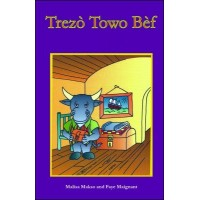 Trezò Towo Bèf (The Bull's Treasure) in Haitian-Creole only by Malisa Makso