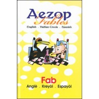 Aezop (Aesop's) Fables in English, Spanish & Haitian-Creole
