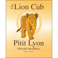 The Lion Cub / Pitit Lyon in English & Haitian-Creole by Maude Heurtelou