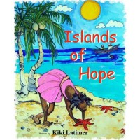 Islands of Hope by Kiki Latimer (English only) - also available in Haitian-Creole